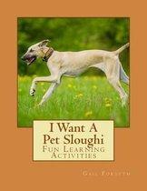 I Want a Pet Sloughi