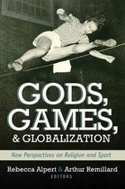 Gods, Games, and Globilization