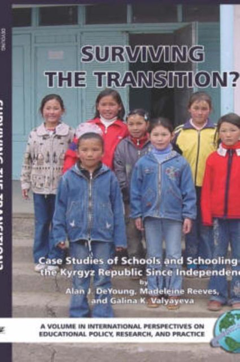 Surviving the Transition? Case Studies of Schools and Schooling in the Kyrgyz Republic Since Independence (HC)