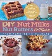 DYI Nut Milks, Nut Butters, More
