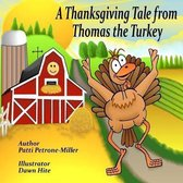 A Thanksgiving Tale from Thomas Turkey