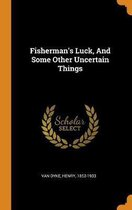 Fisherman's Luck, and Some Other Uncertain Things
