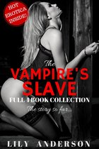 The Vampire's Slave: The Story So Far… (The Full 4 Book Collection)