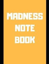 Madness Notebook