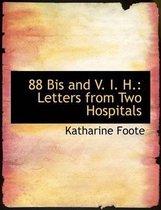 88 Bis and V. I. H.