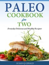 Paleo Cookbook for Two Everyday Delicious and Healthy Recipes!