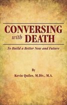 Conversing with Death