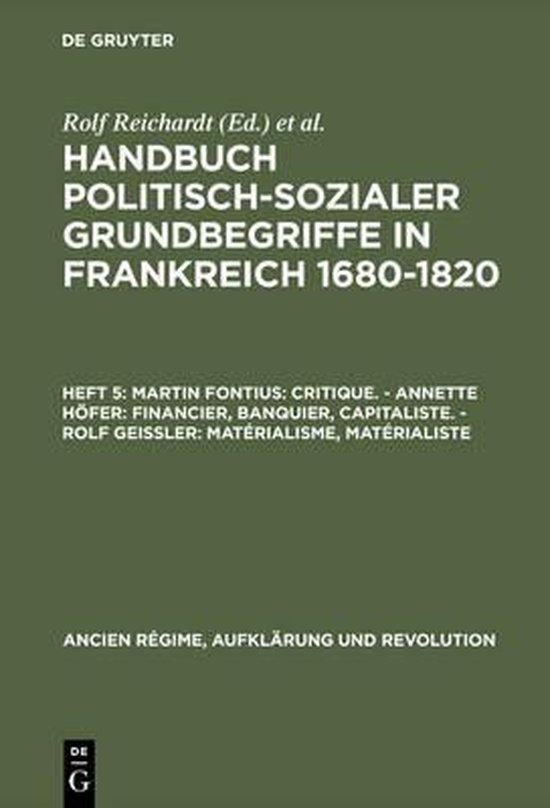 Boek cover Handbuch politisch-sozialer Grundbegriffe in Frankreich 1680-1820, Heft 5, Martin Fontius: Critique. - Annette Hoefer: Financier, Banquier, Capitaliste. - Rolf Geissler van Martin Fontius (Hardcover)