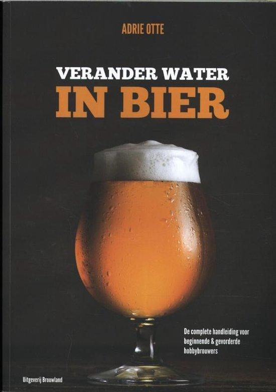 Boek cover Verander water in bier van Adrie Otte (Paperback)