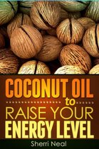 Omslag Coconut Oil to Raise Your Energy Level
