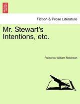 Mr. Stewart's Intentions, Etc.