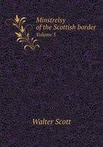 Minstrelsy of the Scottish Border Volume 3