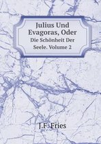 Julius Und Evagoras, Oder Die Schonheit Der Seele. Volume 2
