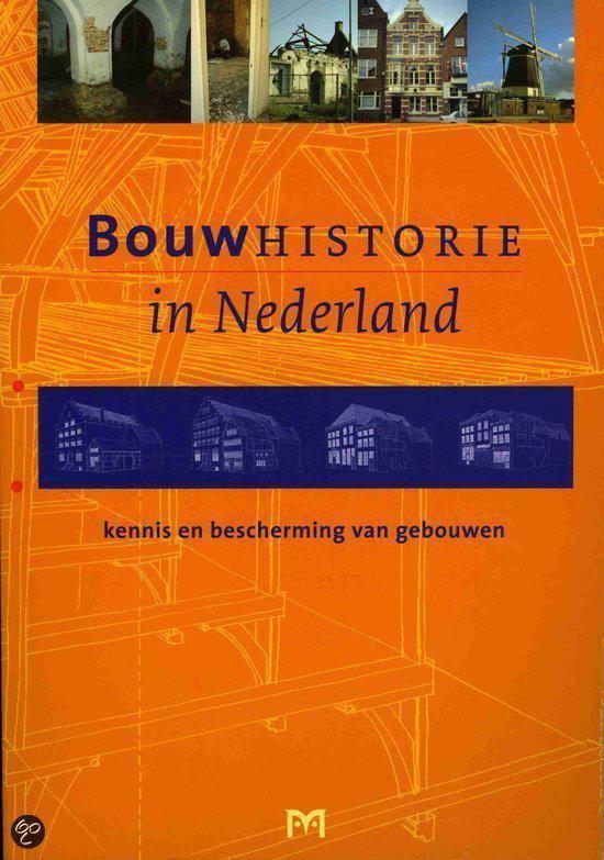 Bouwhistorie In Nederland - G. van Tussenbroek |