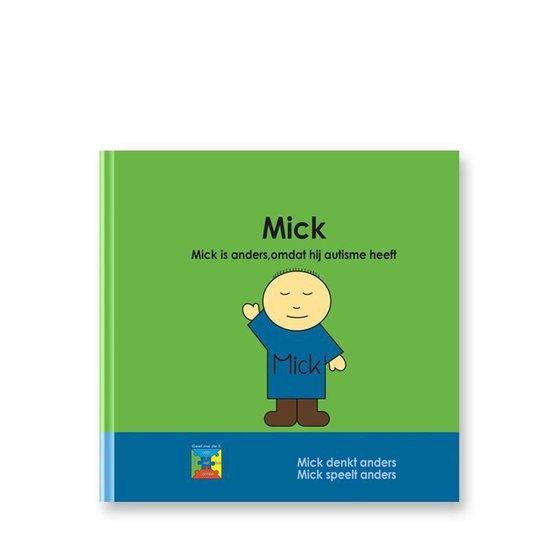 Boek cover Mick. Mick is anders, omdat hij autisme heeft van Colette de Bruin (Hardcover)