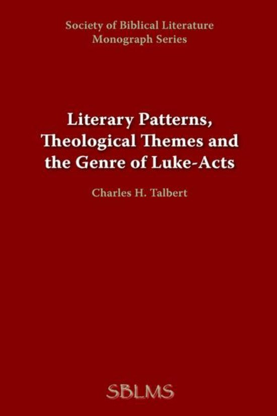 Literary Patterns, Theological Themes, and the Genre of Luke-Acts