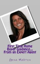 First Time Home Buyer Guidance...from an Expert Agent