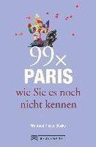 Boek cover 99 x Paris wie Sie es noch nicht kennen van Pfister-Bläske, Waltraud