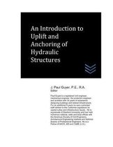 An Introduction to Uplift and Anchoring of Hydraulic Structures