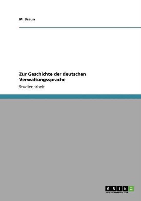 Zur Geschichte der deutschen Verwaltungssprache