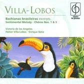Villa Lobos Bachiananas Brasileiras (Excerpts); Sentimental Melody, C.No 1&5