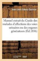 Petit manuel extrait du Guide des malades atteints d'affections des voies urinaires