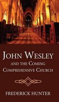John Wesley and the Coming Comprehensive Church