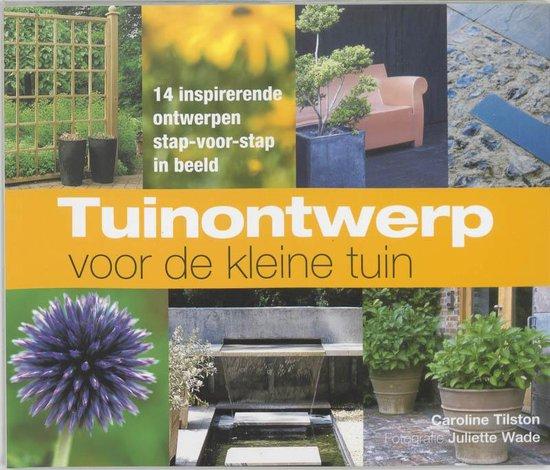 Tuinontwerp Voor De Kleine Tuin - C. Tilston  
