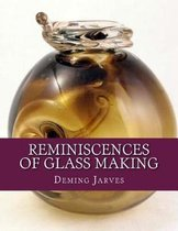 Reminiscences of Glass Making