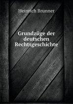 Grundz ge Der Deutschen Rechtsgeschichte
