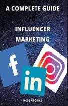 A Complete Guide to Influencer Marketing