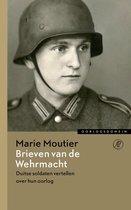 Brieven van de Wehrmacht. Duitse soldaten vertellen over hun oorlog