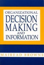 Organizational Decision Making and Information