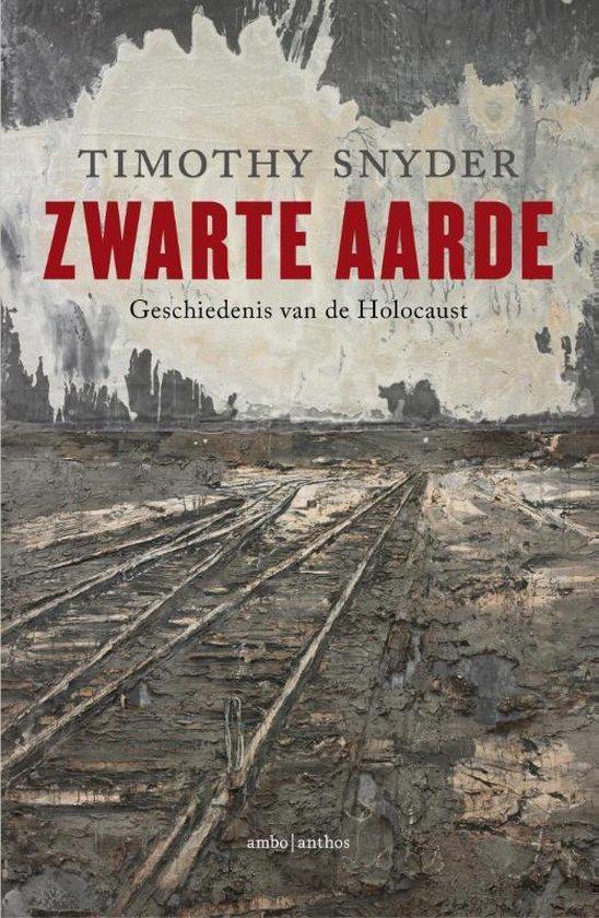 Zwarte aarde. Geschiedenis van de Holocaust - Timothy Snyder |