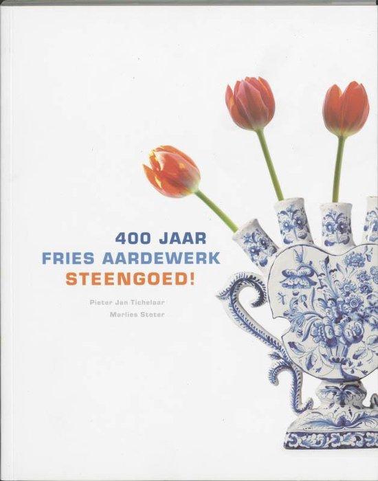400 Jaar Fries Aardewerk - Pieter Jan Tichelaar pdf epub