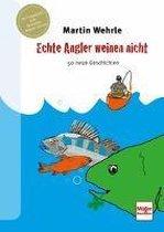 Echte Angler weinen nicht