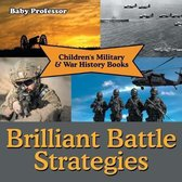 Brilliant Battle Strategies Children's Military & War History Books