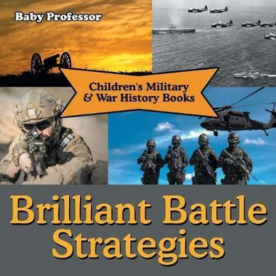 Brilliant Battle Strategies - Children's Military & War History Books