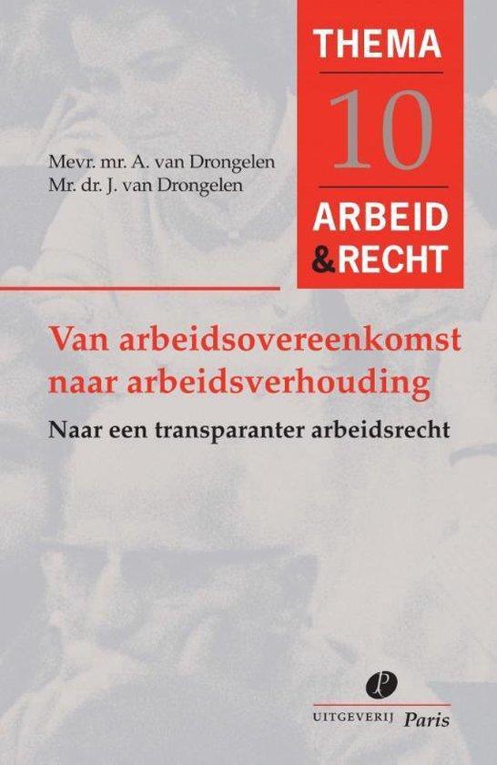 Arbeid&Recht Thema's 10 - Van arbeidsovereenkomst naar arbeidsverhouding - J. van Drongelen   Fthsonline.com