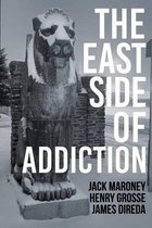 The East Side of Addiction