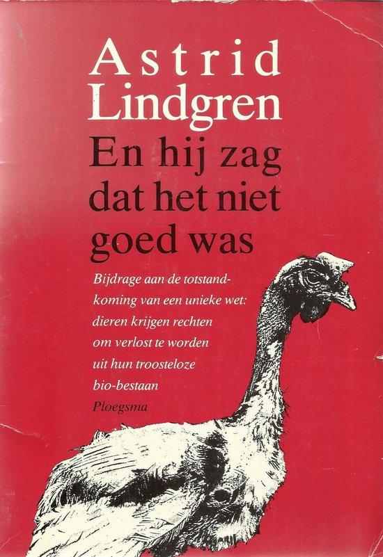 HIJ ZAG DAT HET NIET GOED WAS - Astrid Lindgren |