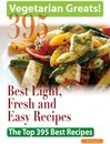 Vegetarian Greats: The Top 395 Best Light, Fresh and Easy Recipes