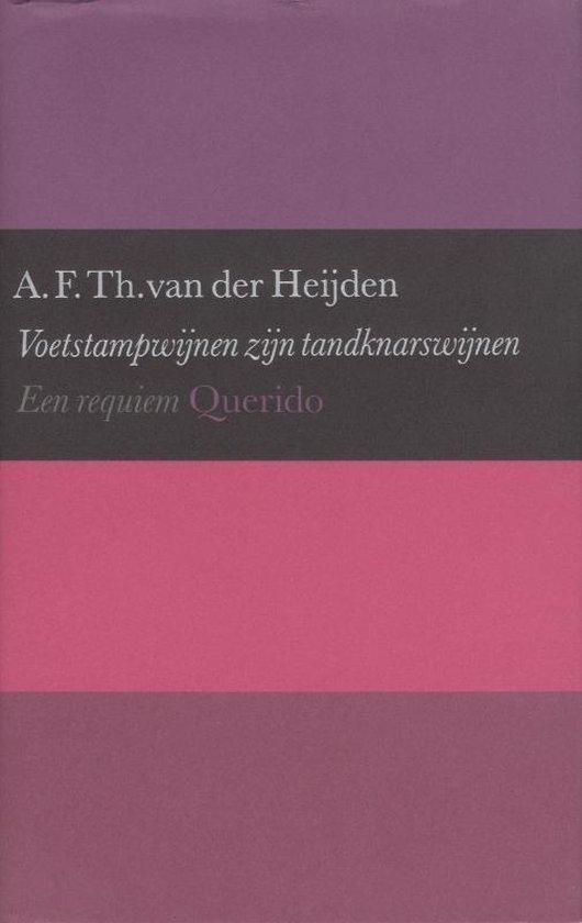 Voetstampwijnen Zijn Tandknarswijnen / Druk Heruitgave - A.F.Th. van der Heijden | Fthsonline.com