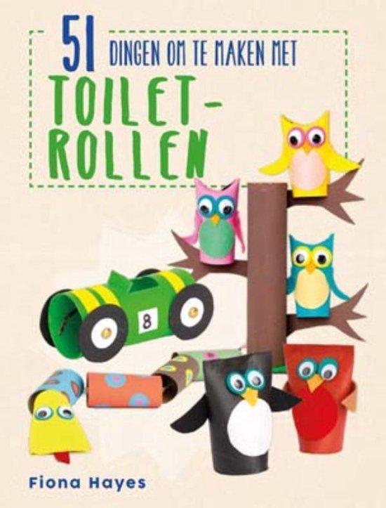 51 dingen om te maken met toiletrollen - Fiona Hayes |