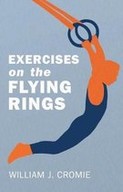 Exercises on the Flying Rings