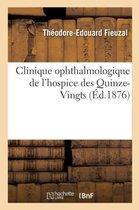 Clinique Ophthalmologique de l'Hospice Des Quinze-Vingts
