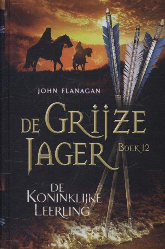 Boek cover De Grijze Jager 12 - De koninklijke leerling van John Flanagan (Hardcover)