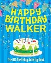 Happy Birthday Walker - The Big Birthday Activity Book