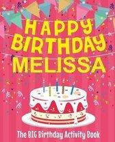 Happy Birthday Melissa - The Big Birthday Activity Book