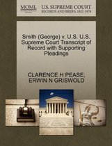 Smith (George) V. U.S. U.S. Supreme Court Transcript of Record with Supporting Pleadings